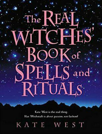 Real Witches Book of Spells and Rituals
