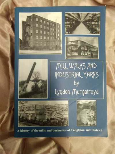 Congleton Mill Walks and Industrial Yarns - Old Curiosity Bookshop