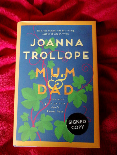 Author Signed: Mum & Dad by Joanna Trollope - Old Curiosity Bookshop