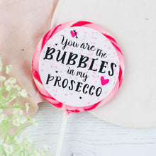 "Load image into Gallery viewer, ""Bubbles to my prosecco"" Raspberry Prosecco Giant Lollipop"