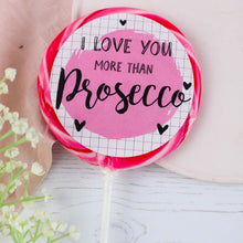 "Load image into Gallery viewer, ""I love you"" Raspberry Prosecco Giant Lollipop"