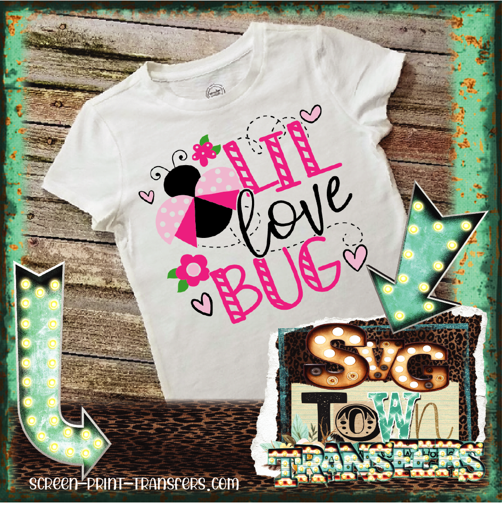 VALENTINE'S DAY  -YOUTH SIZE - Lil Love Bug - Full Color Transfer - PRE-SALE - SHIPS IN 7-10 DAYS