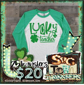 ST PATRICK'S DAY -LUCKY TEACHER-  PRE-SALE - SHIPS IN 7-10 BUSINESS DAYS - PACK OF 25