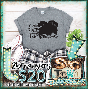 I'M THE BLACK JEEP OF THE FAMILY - PRESALE - SHIPS IN 10-14 BUSINESS DAYS - PACK OF 25