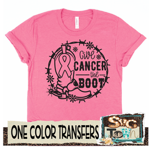 Give Cancer the Boot - One Color - In Stock - Ready to Ship - Ships Next Day