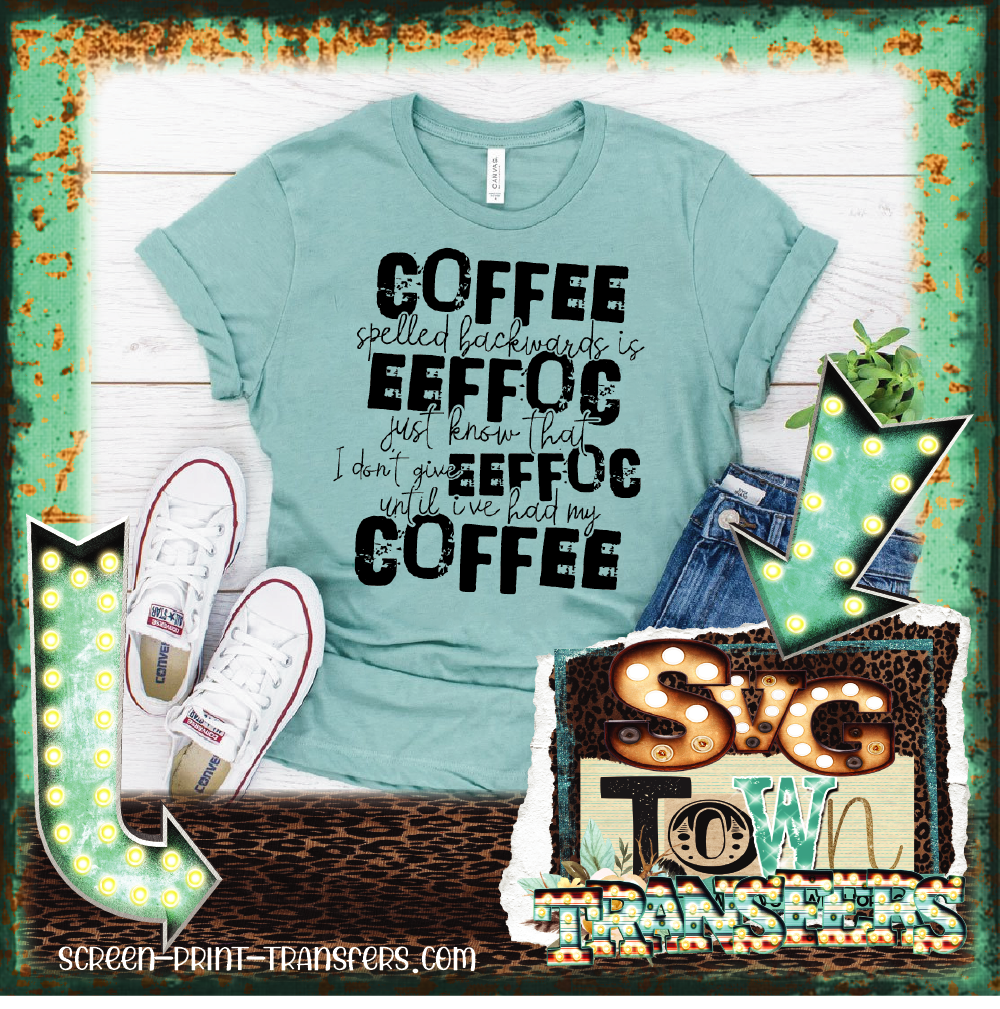 COFFEE SPELLED BACKWARDS- PRESALE - SHIPS IN 7-10 BUSINESS DAYS
