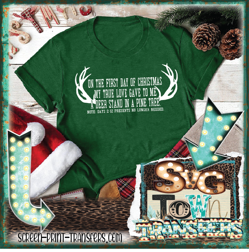 ON THE FIRST DAY OF CHRISTMAS MY TRUE LOVE GAVE TO ME - FUNNY HUNTING SHIRT   - IN STOCK - READY TO SHIP - SHIPS NEXT DAY