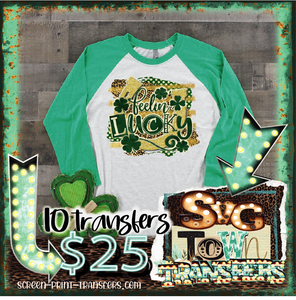 ST PATRICK'S DAY - FEELIN LUCKY - Full Color Transfer -  PRE-SALE - SHIPS IN 7-10 BUSINESS DAYS - PACK OF 10