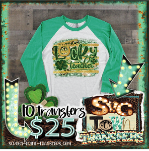 ST PATRICK'S DAY - LUCKY TEACHER  - Full Color Transfer -  PRE-SALE - SHIPS IN 7-10 BUSINESS DAYS - PACK OF 10