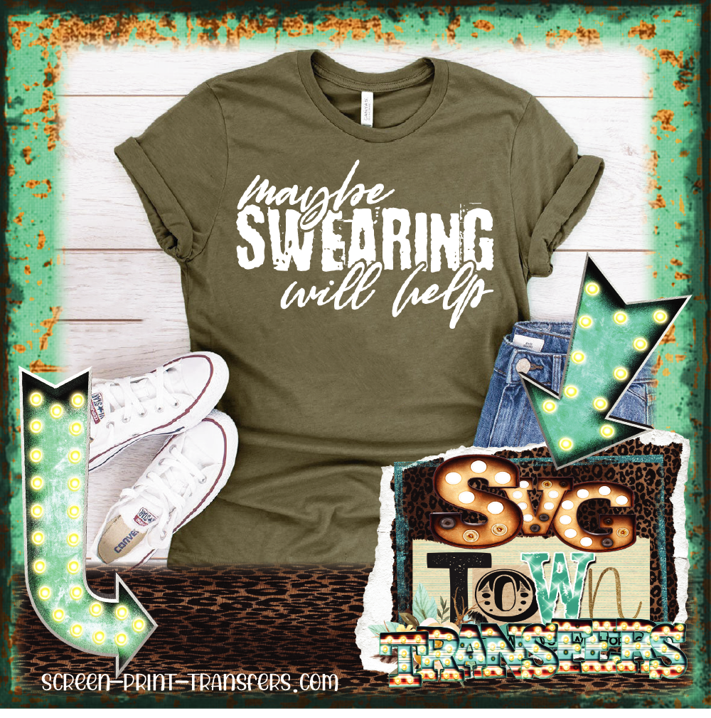 MAYBE SWEARING WILL HELP - PRESALE - SHIPS IN 7-10 BUSINESS DAYS