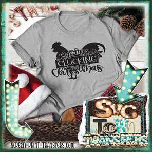 MERRY CLUCKING CHRISTMAS - PRESALE - SHIPS IN 7-10 DAYS