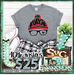 OH FUDGE - Full Color Transfer -  PRE-SALE - SHIPS IN 10-14 BUSINESS DAYS - PACK OF 10