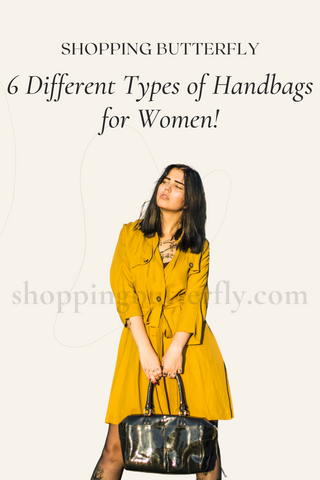 6 Different types of handbags and Purses