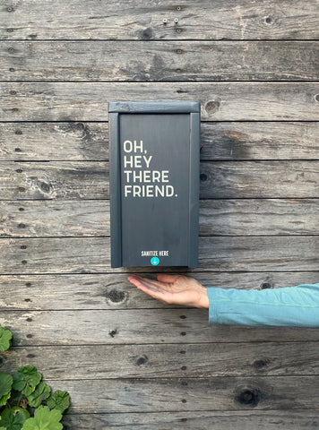 """Oh, Hey There Friend"" SanBox: Hand Sanitizer Cover"