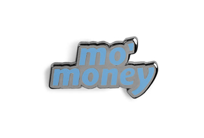 Mo' Money Pin