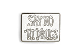 Baron Von Fancy - Say No To Drugs Pin