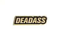 Deadass Pin