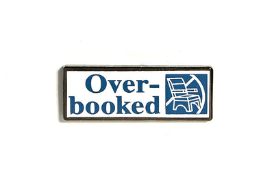 Overbooked Pin