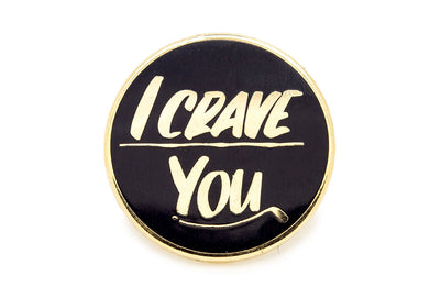 I Crave You Pin - Gold on Black