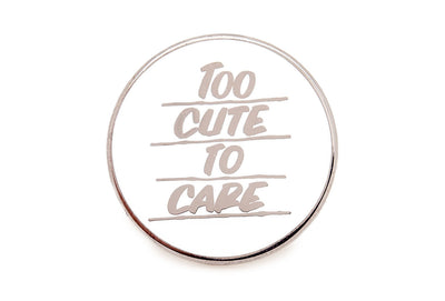Too Cute Pin - Black on White