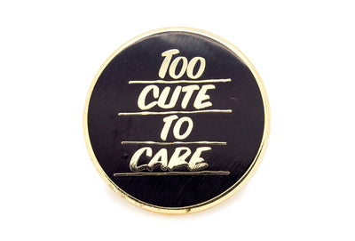 Too Cute Pin - Gold on Black