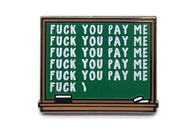 Pay Me Chalkboard Pin