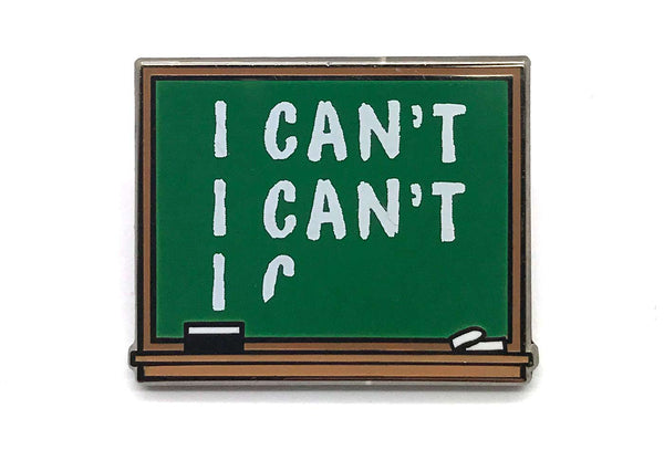 I Can't Chalkboard Pin