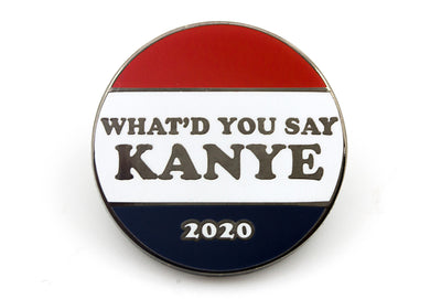 What'd You Say Kanye Pin