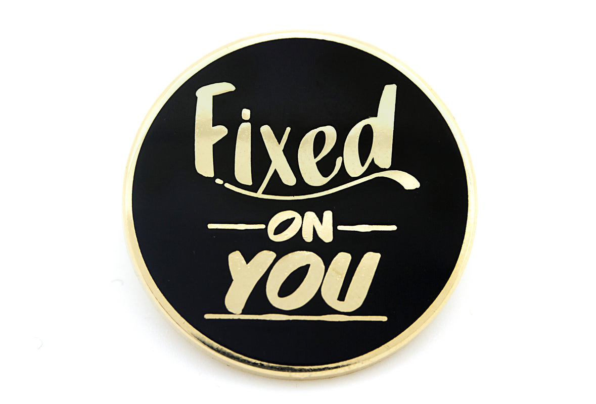 Baron Von Fancy - Fixed on You Pin - Black and Gold