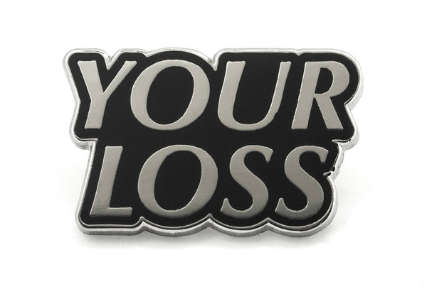 J Frost Your Loss Pin