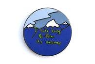I Hate Being Bi-Polar It's Awesome Pin