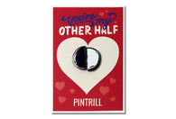 """You're My Other Half"" Valentine's Card & Pins"