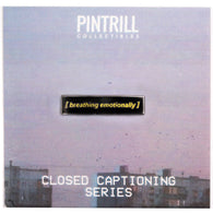 Closed Captions - Emotional Breath Pin