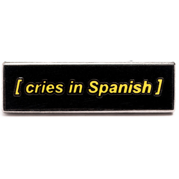 Spanish Cry Pin