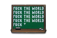 F*ck The World Chalkboard Pin