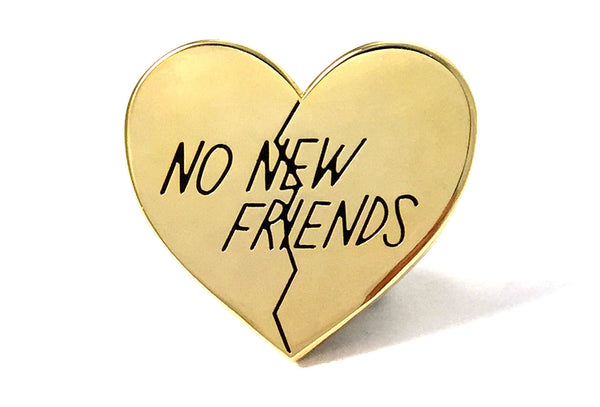 Naomi Otsu - No New Friends Pin