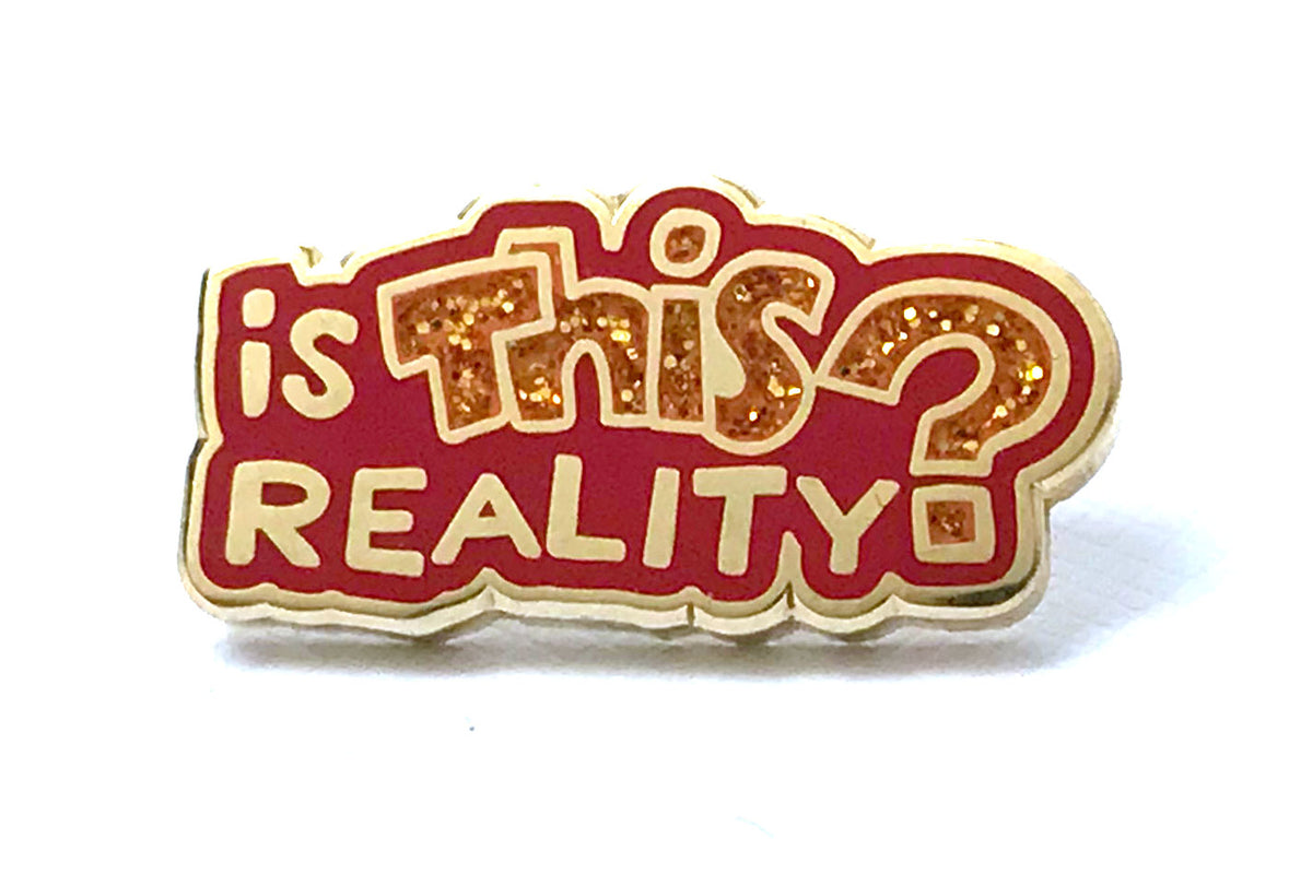 Is This Reality Pin