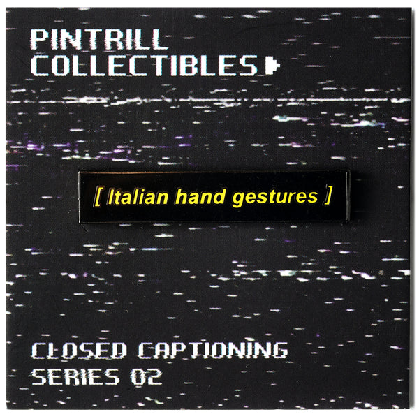 Closed Captions - Italian Gesture Pin