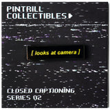 Closed Captions - Looks at Camera Pin