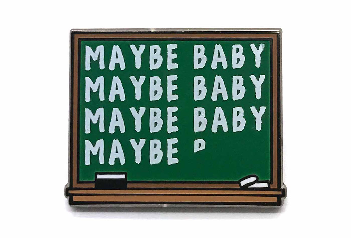 Maybe Baby Chalkboard Pin