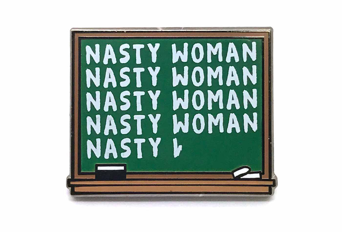 Nasty Woman Chalkboard Pin