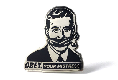 OBEY Your Mistress Pin