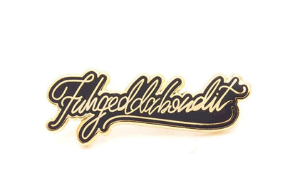 Bklyn Rose - Fuhgeddaboudit Pin