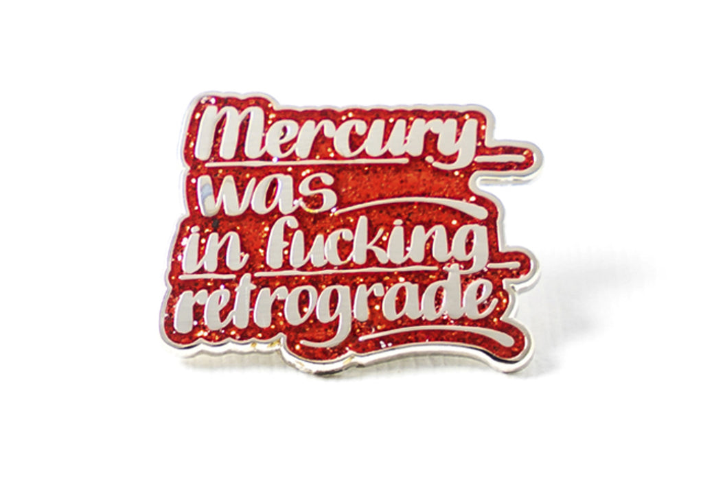 Baron Von Fancy - Mercury Was in F*cking Retrograde Pin - Red Glitter and Silver