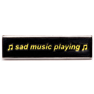 Sad Music Pin