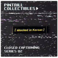 Closed Captions - Shocked in Korean Pin