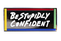 Kelly Anna - Be Stupidly Confident Pin