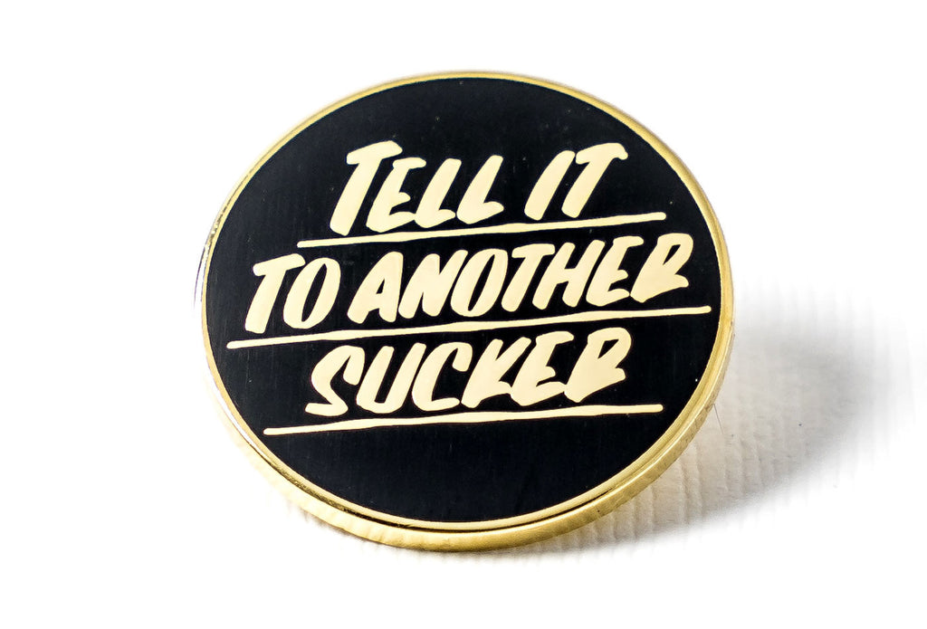 To Another Sucker Pin - Black and Gold