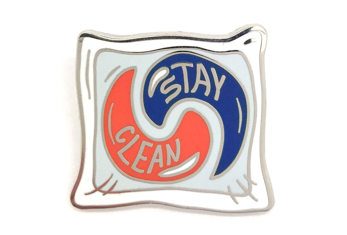 Stay Clean Pin