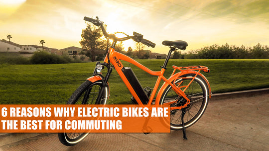 WHY ELECTRIC BIKES ARE THE BEST FOR COMMUTING